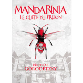 Mandarinia, le culte du frelon